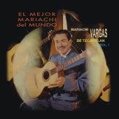 El Mejor Mariachi del Mundo Volúmen Uno de Mariachi Vargas de Tecalitlan