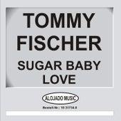 Sugar Baby Love by Tommy Fischer