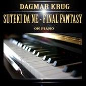 Suteki Da Ne - Final Fantasy on Piano by Dagmar Krug