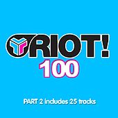 Riot! 100 - Part 2 by Various Artists