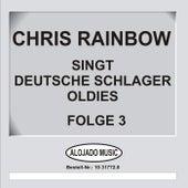 Deutsche Schlager Oldies Folge 3 by Chris Rainbow