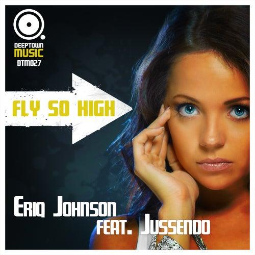 Fly So High by Eriq Johnson