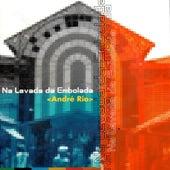 Na Levada Da Embolada de André Rio