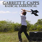 Radical Sabbatical by Garrett T. Capps