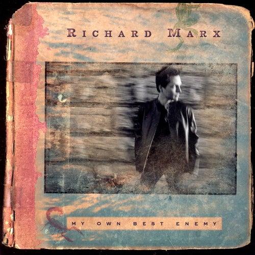 My Own Best Enemy by Richard Marx