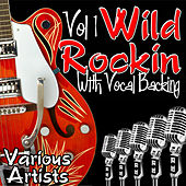Wild Rockin' with Vocal Backing Vol.1 di Various Artists