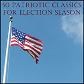 50 Patriotic Classics for Election Season by Various Artists