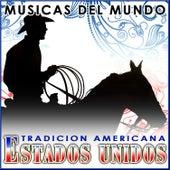 Estados Unidos. Tradición Americana. Músicas del Mundo by Various Artists