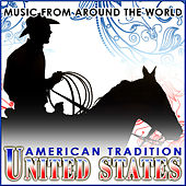 United States. American Tradition. Music from Around the World by Various Artists