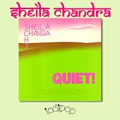Quiet by Sheila Chandra