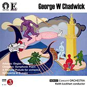Chadwick: Sinfonietta in D Major by George W. Chadwick and BBC Concert Orchestra