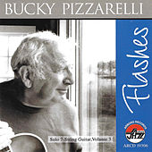 Flashes: A Lifetime In Words And Music by Bucky Pizzarelli