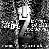 Grabbin On My Zipper (Remix) [feat. Clyde Carson & Erk tha Jerk] by Rayven Justice