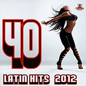 40 Latin Hits 2012 de Various Artists