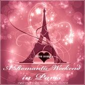 A Romantic Weekend in Paris (Love Songs) von Various Artists