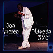 Live In NYC by Jon Lucien