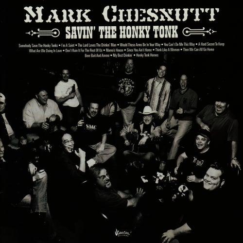 Savin' The Honky Tonk by Mark Chesnutt