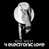 4 Electronic Love von Ben West