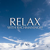 Relax With Rachmaninoff von Various Artists