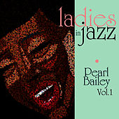 Ladies in Jazz - Pearl Bailey Vol. 1 de Pearl Bailey