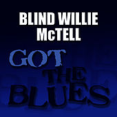 Got the Blues by Blind Willie McTell