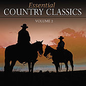 Essential Country Classics Vol. 2 by Various Artists