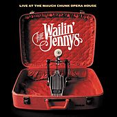 Live at the Mauch Chunk Opera House by The Wailin' Jennys