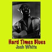 Hard Times Blues by Josh White