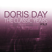 The Classic Years, Vol. 3 by Doris Day