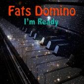 I'm Ready by Fats Domino