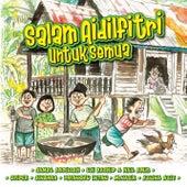 Salam Aidilfitri Untuk Semua by Various Artists
