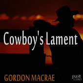 Cowboy's Lament by Gordon MacRae