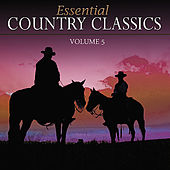 Essential Country Classics Vol. 5 by Various Artists