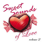 Sweet Sounds of Love Volume 2 by Various Artists