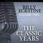 The Classic Years, Vol. 2 de Billy Eckstine