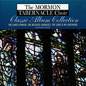 The Lord's Prayer - The Beloved Choruses - The Lord Is My Shepherd von The Mormon Tabernacle Choir