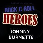 Rock 'n' Roll Heroes...Johnny Burnette by Johnny Burnette
