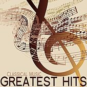 Classical Music Greatest Hits von Various Artists