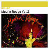 Deluxe: Moulin Rouge, Vol. 2 by Various Artists