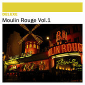 Deluxe: Moulin Rouge, Vol. 1 by Various Artists