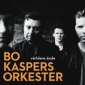 Världens ände by Bo Kaspers Orkester