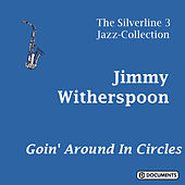 Goin' Around in Circles de Jimmy Witherspoon