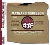 Hollywood Party / Jam Session de Maynard Ferguson