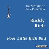 Poor Little Rich Bud de Buddy Rich