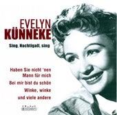 Sing, Nachtigall sing von Evelyn Künneke
