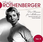 Anneliese Rothenburger Vol. 4 von Anneliese Rothenberger