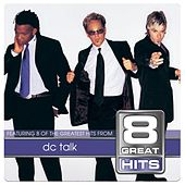 8 Great Hits dc Talk by DC Talk