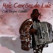 Mais Canções de Luiz Com Targino Gondim by Targino Gondim
