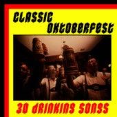 Classic Oktoberfest: 30 Drinking Songs by Oktoberfest