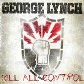 Kill All Control de George Lynch